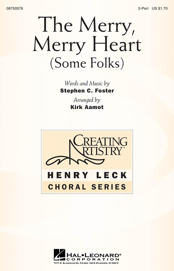 Stephen Foster: The Merry  Merry Heart (Some Folks): 2-Part Choir: Vocal Score