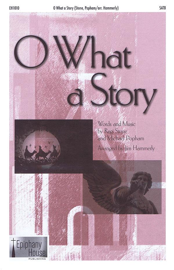 Regi Stone: O What a Story: SATB: Vocal Score