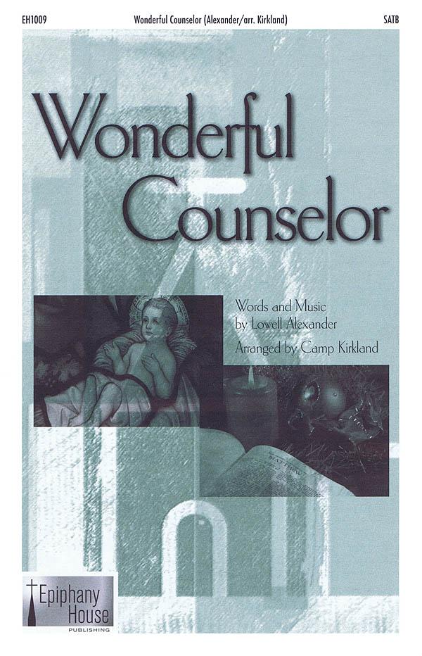 Lowell Alexander: Wonderful Counselor: SATB: Vocal Score