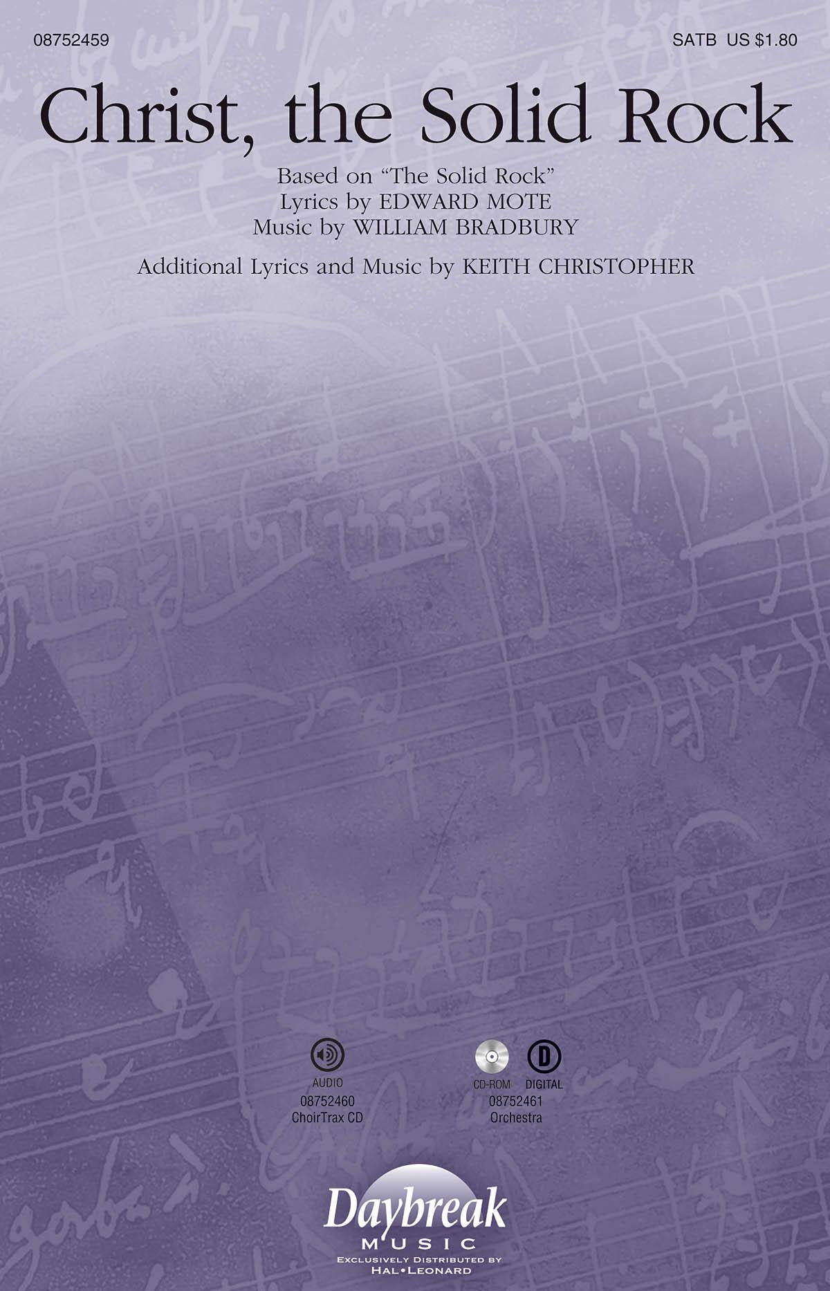Keith Christopher William B. Bradbury: Christ  the Solid Rock: SATB: Vocal Score