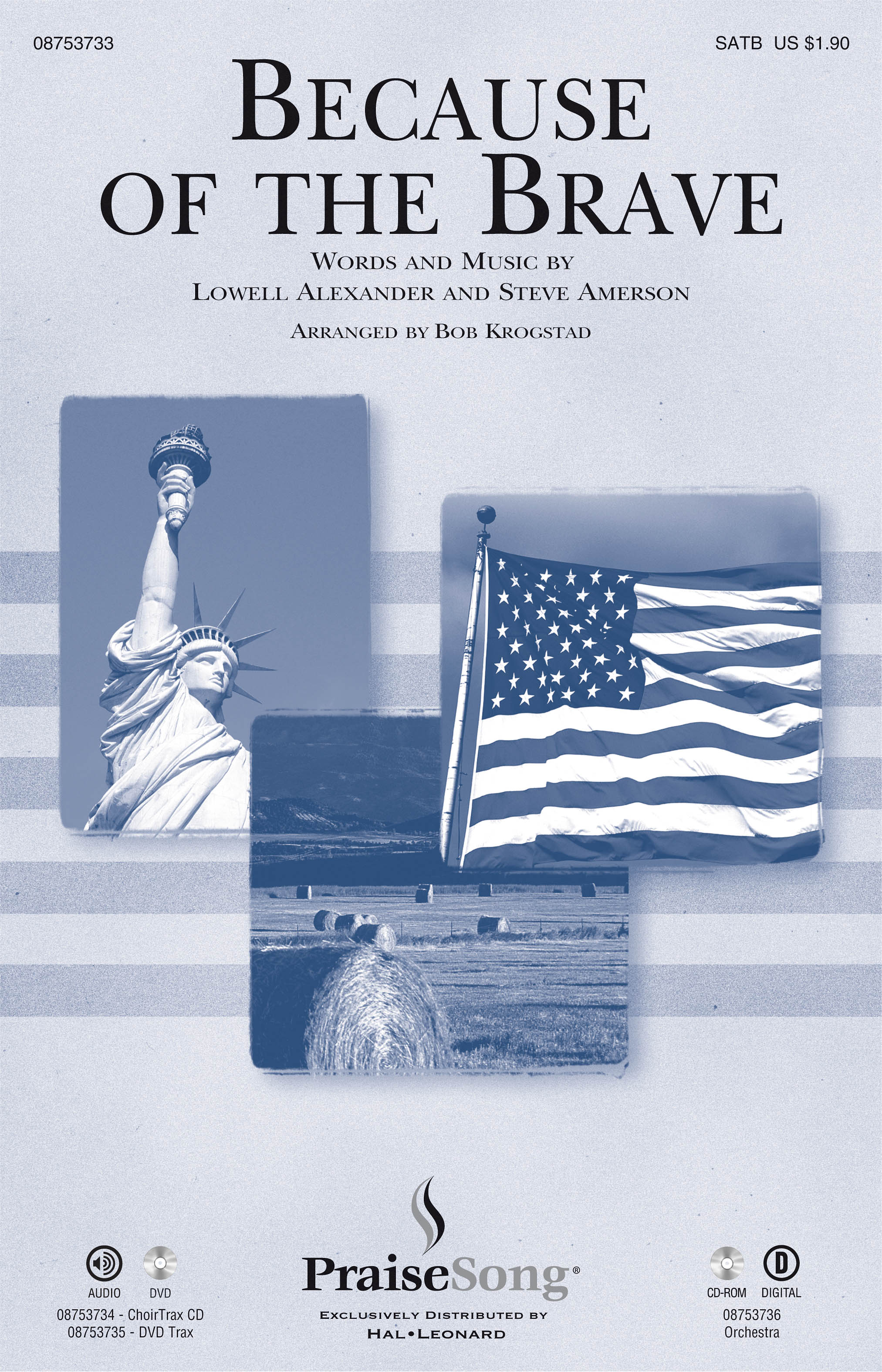 Lowell Alexander Steve Amerson: Because of the Brave: SATB: Vocal Score