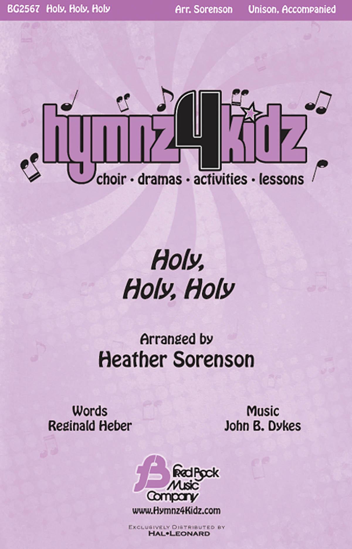 John Bacchus  Dykes Reginald Heber: Holy  Holy  Holy: Unison Voices: Vocal Score