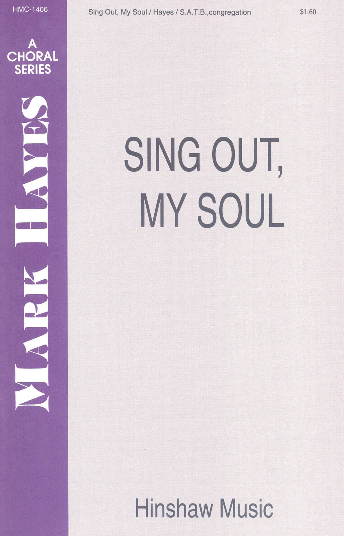 Mark Hayes: Sing Out  My Soul: SATB: Vocal Score