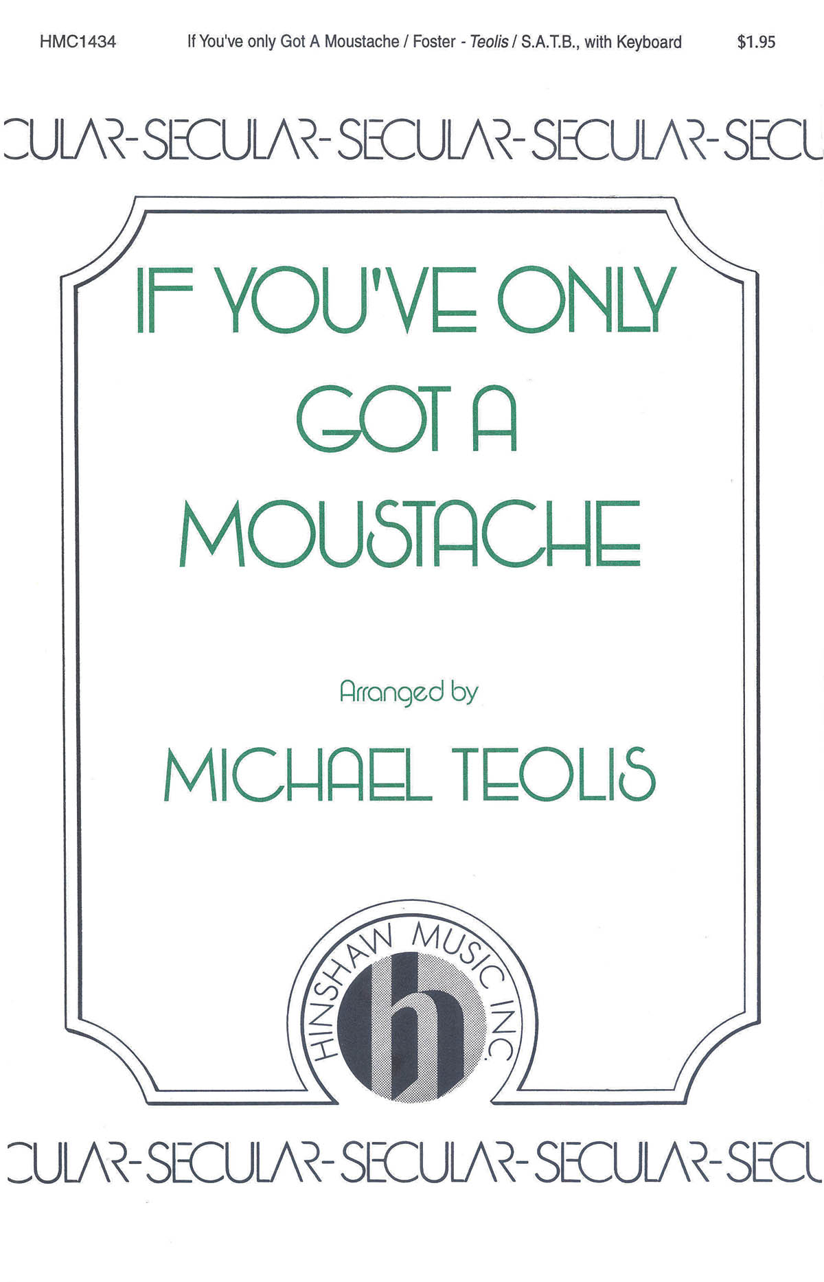 Stephen Foster: If You've Only Got A Moustache: SATB: Vocal Score