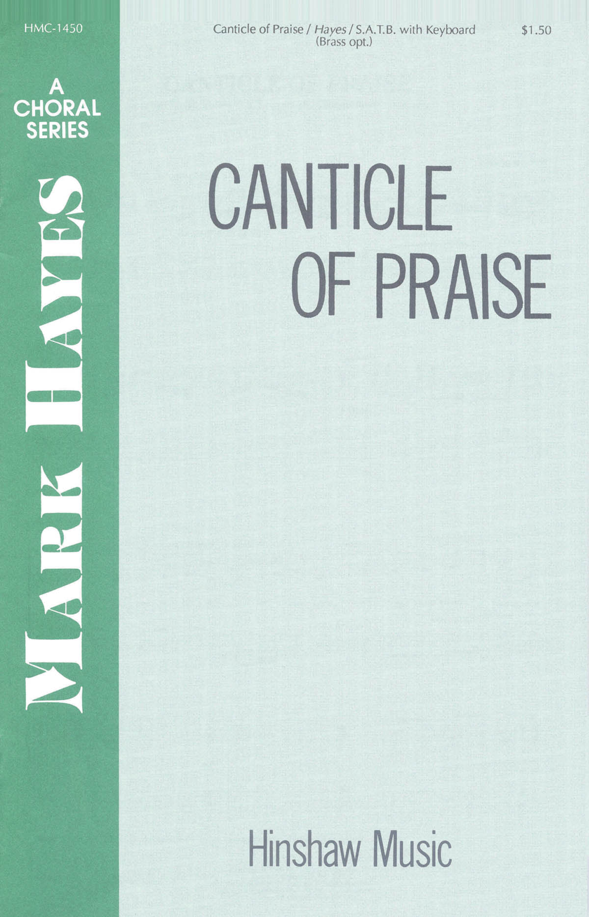Mark Hayes: Canticle Of Praise: SATB: Vocal Score