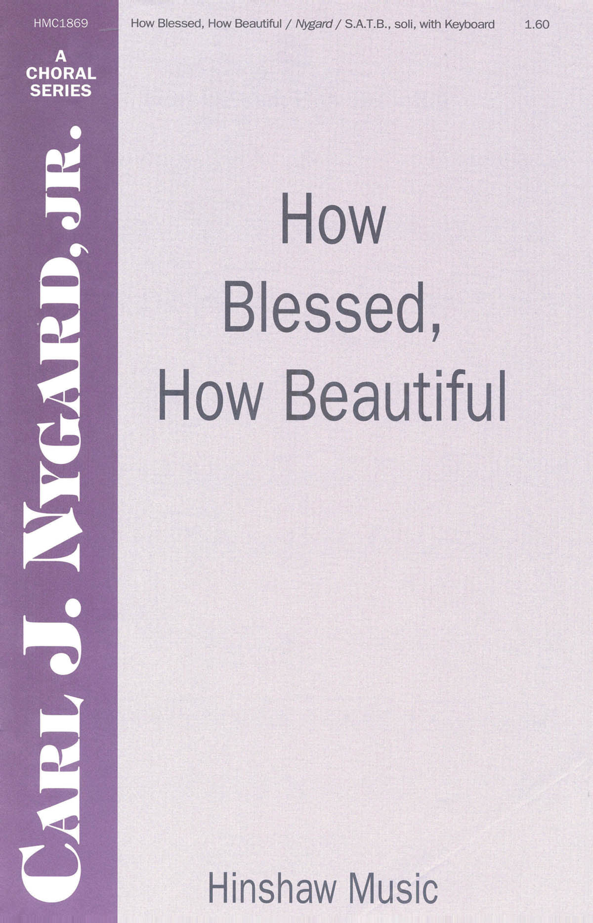 Carl Nygard: How Blessed  How Beautiful: SATB: Vocal Score