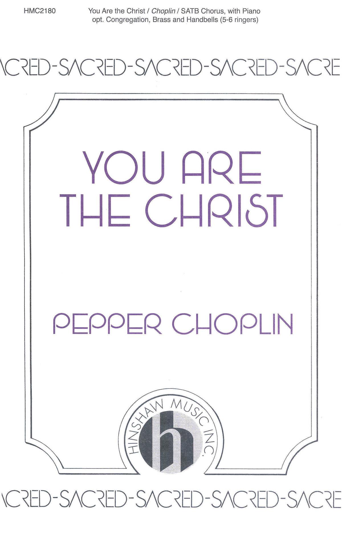 Pepper Choplin: You Are The Christ: SATB: Vocal Score