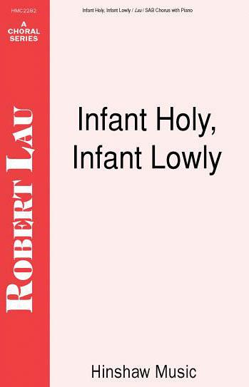 Infant Holy  Infant Lowly: SAB: Vocal Score