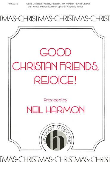 Good Christian Friends  Rejoice!: SATB: Vocal Score