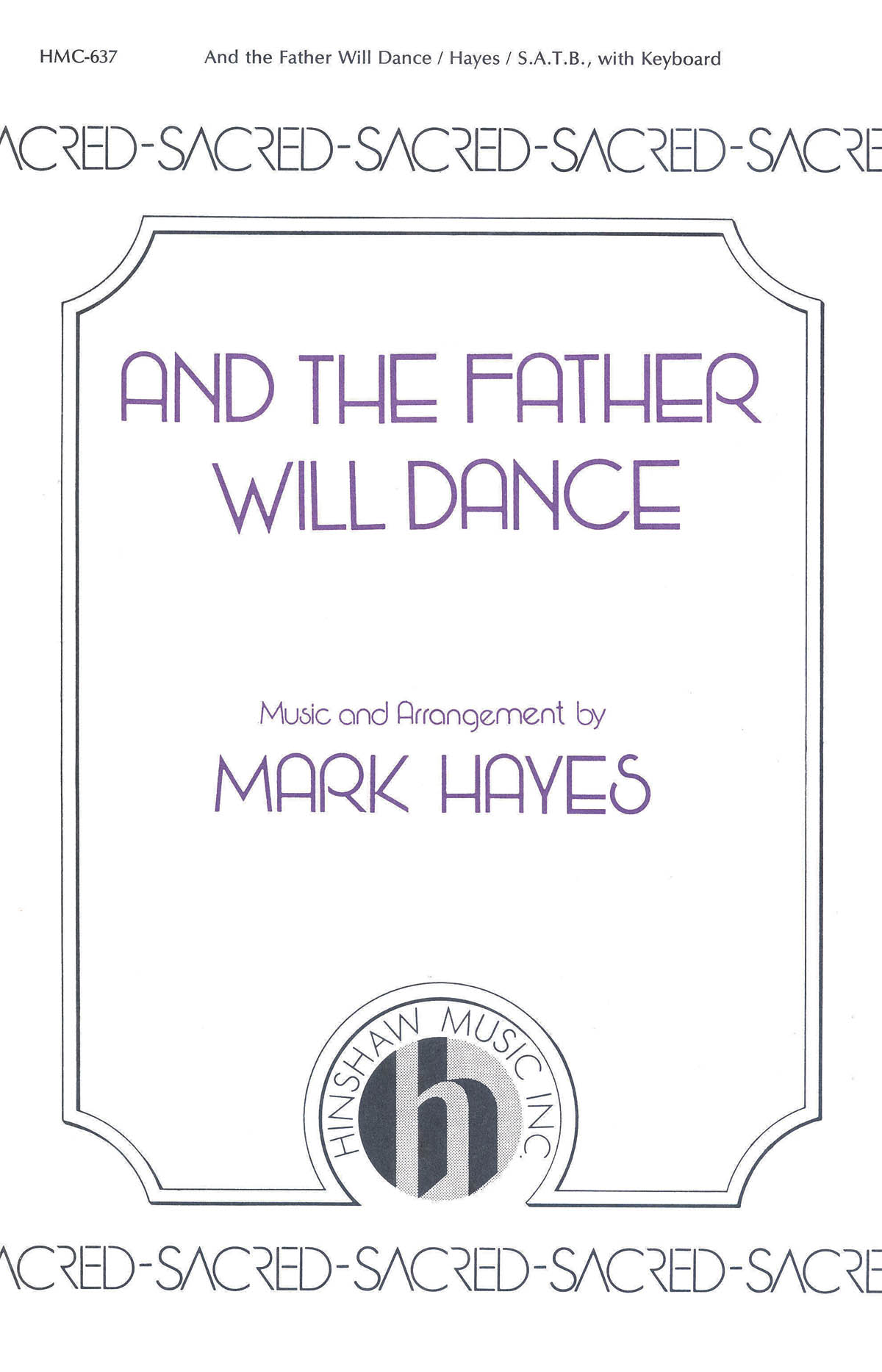 Mark Hayes: And The Father Will Dance: SATB: Vocal Score