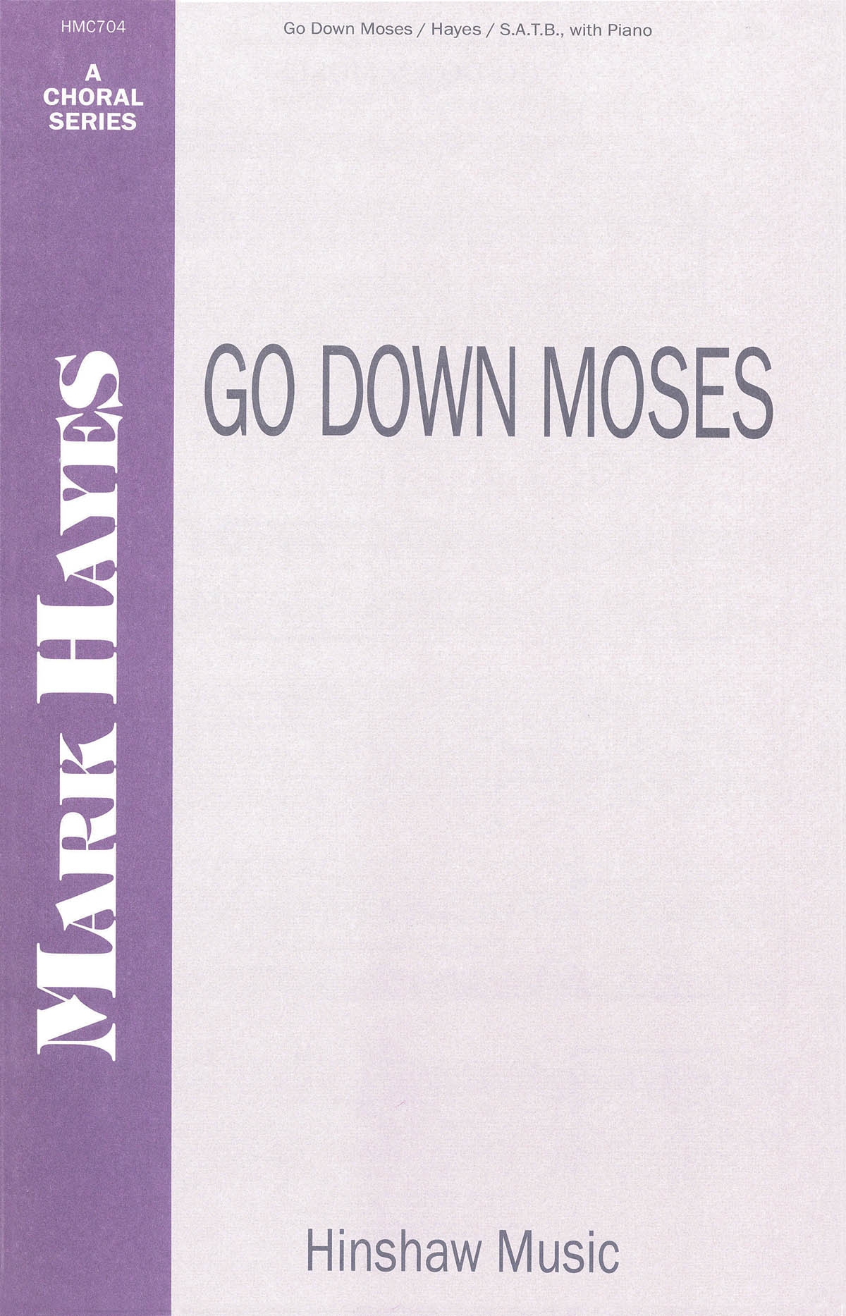 Mark Hayes: Go Down Moses: SATB: Vocal Score