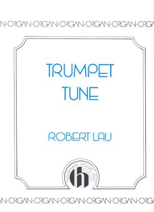 Robert Lau: Trumpet Tune: Organ: Instrumental Album