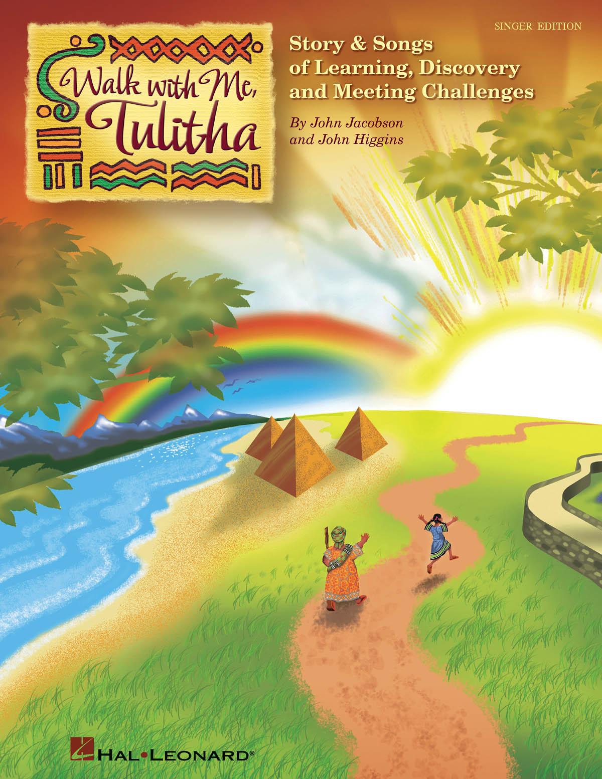 John Higgins John Jacobson: Walk With Me  Tulitha: Mixed Choir: Classroom