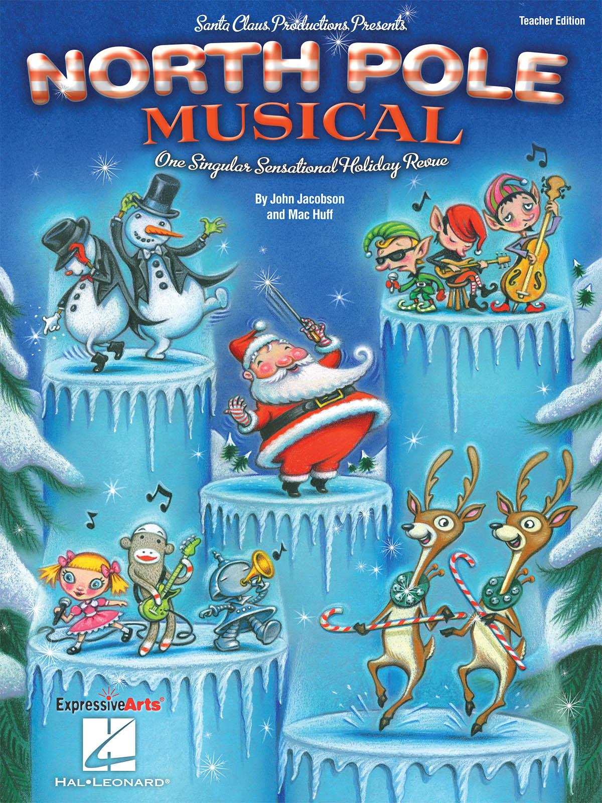 John Jacobson Mac Huff: North Pole Musical: Classroom Musical