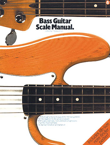 Bass Guitar Scale Manual: Bass Guitar Solo: Instrumental Reference