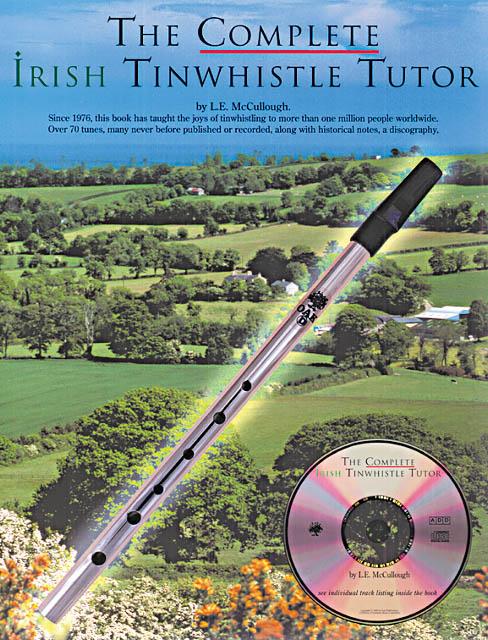 The Complete Irish Tinwhistle Tutor: Tin Whistle: Book & CD