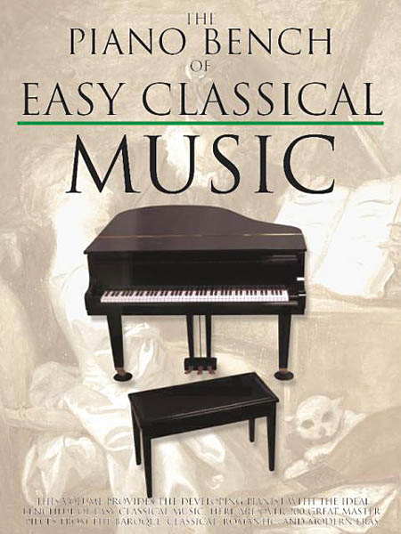 The Piano Bench of Easy Classical Music: Piano: Instrumental Album