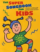 The Super Songbook for Kids: Piano  Vocal  Guitar: Mixed Songbook