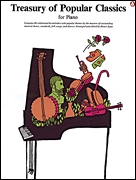 Treasury of Popular Classics for Piano: Piano: Mixed Songbook