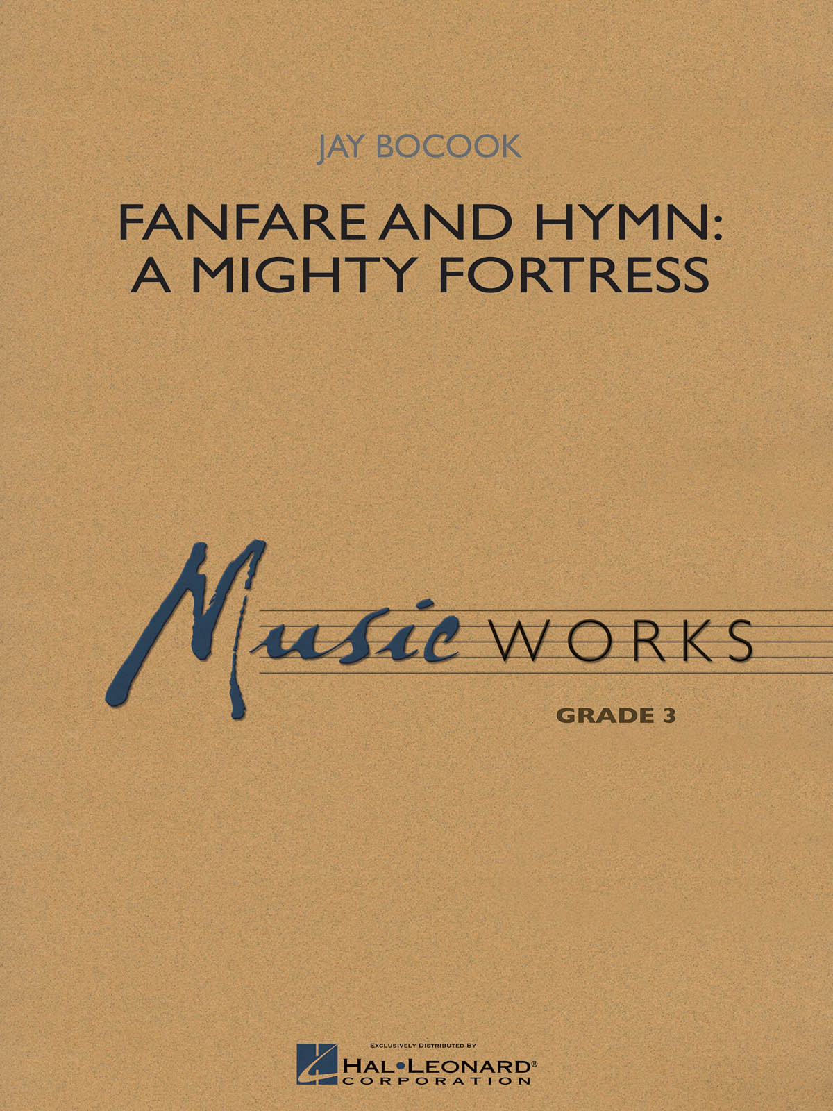 Jay Bocook: Fanfare and Hymn: A Mighty Fortress: Concert Band: Score & Parts