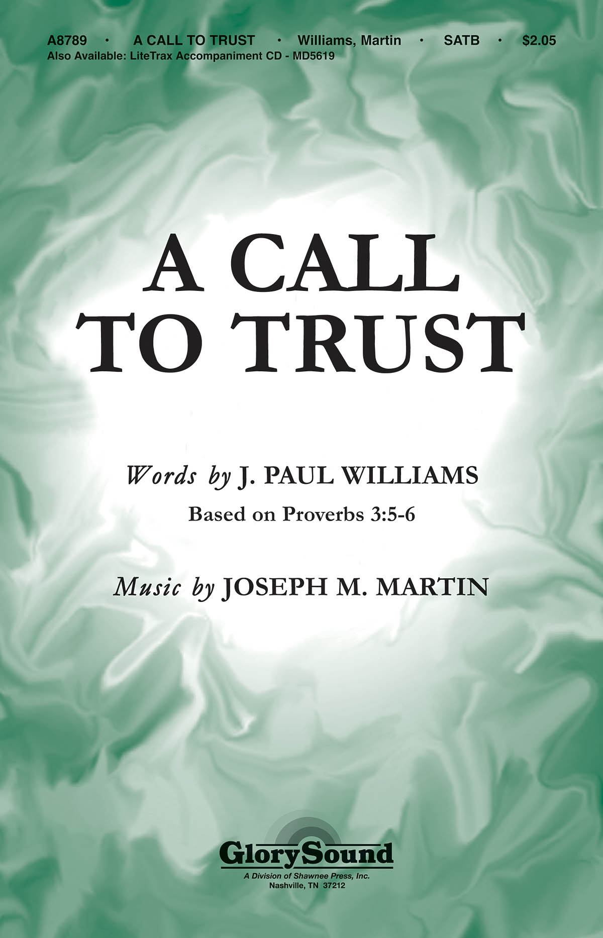 J. Paul Williams Joseph M. Martin: A Call to Trust: SATB: Vocal Score