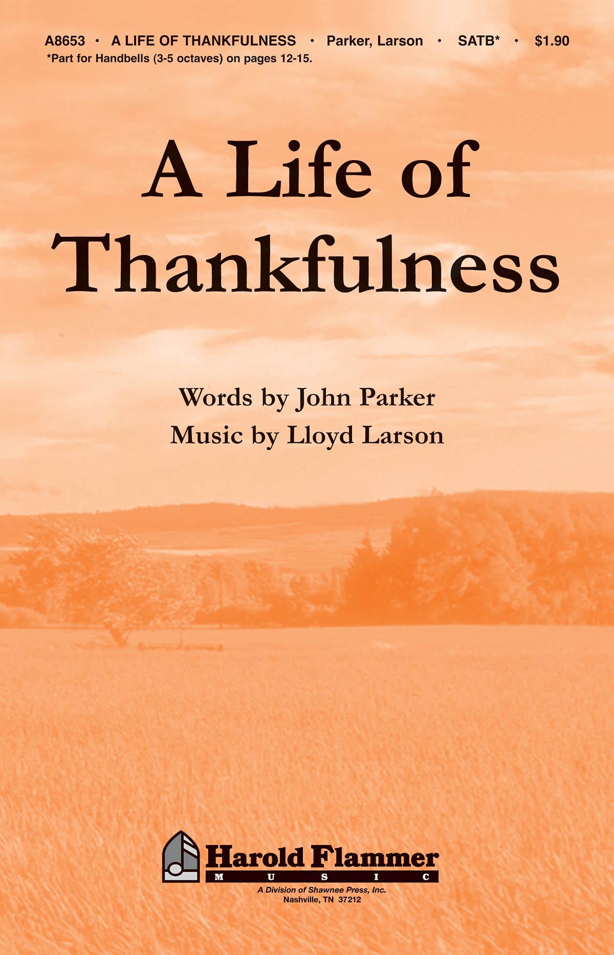 John Parker Lloyd Larson: A Life of Thankfulness: SATB: Vocal Score