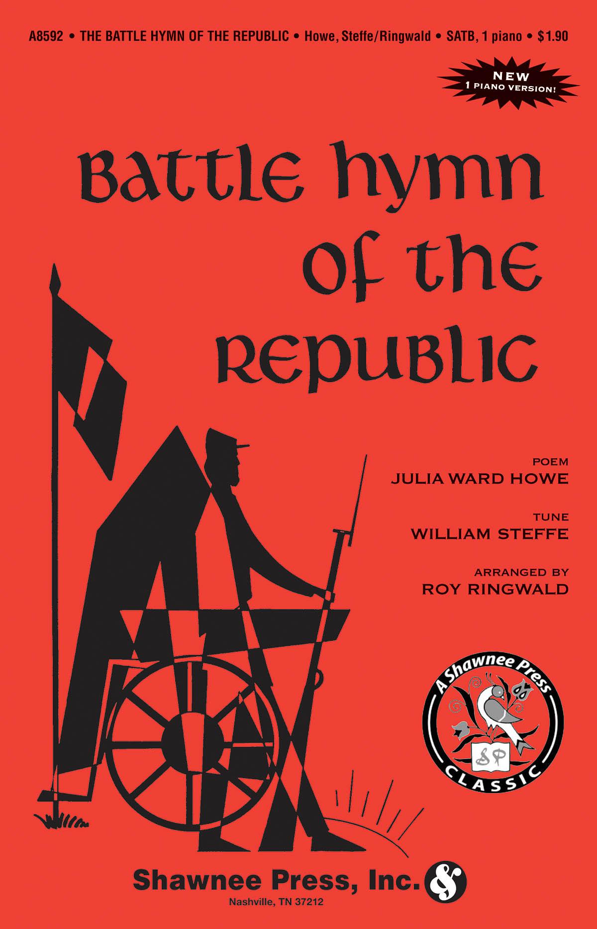Julia Ward Howe William Steffe: Battle Hymn of the Republic: SATB