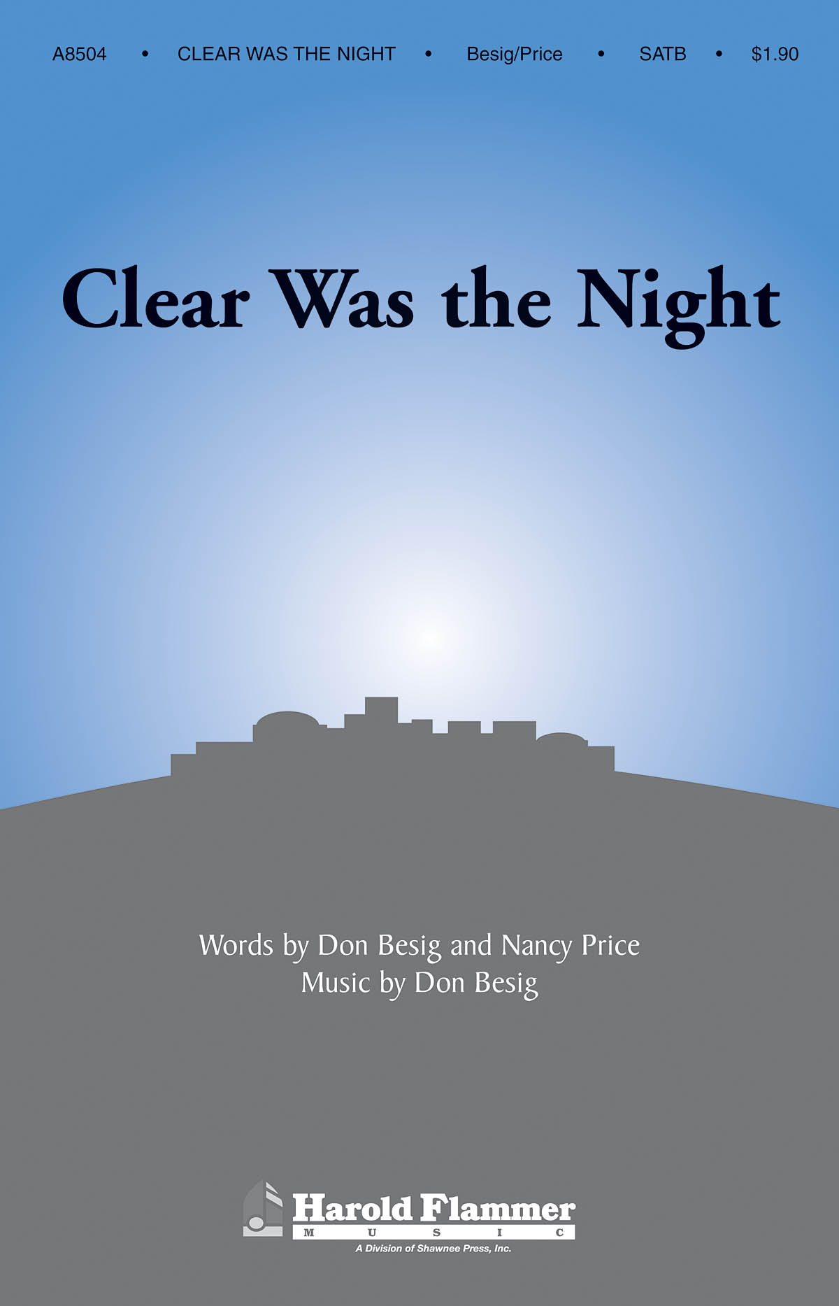 Don Besig Nancy Price: Clear Was the Night: SATB: Vocal Score