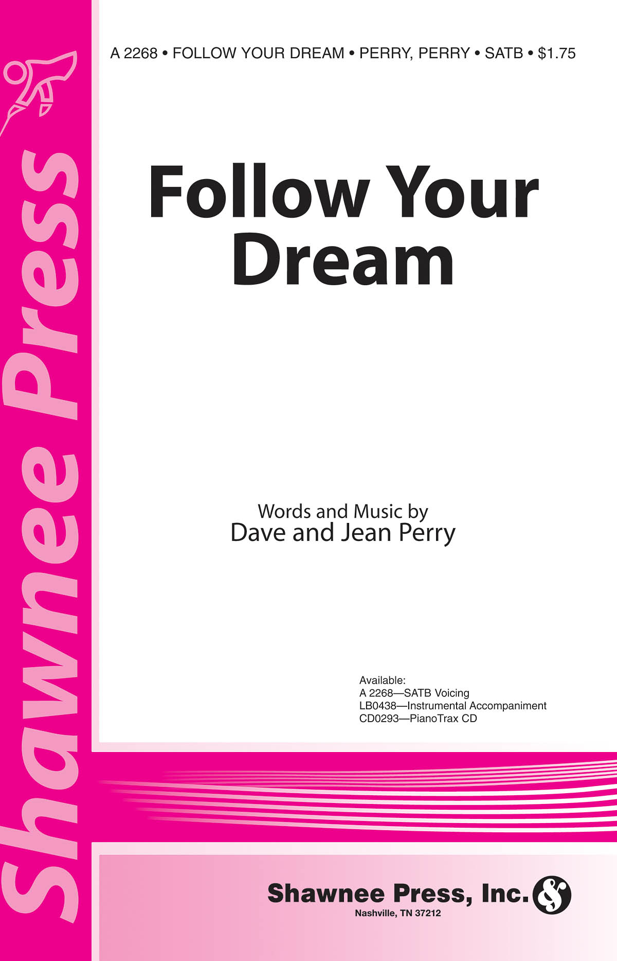 Dave Perry Jean Perry: Follow Your Dream: SATB: Vocal Score