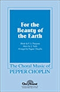 Pepper Choplin: For the Beauty of the Earth: SATB: Vocal Score