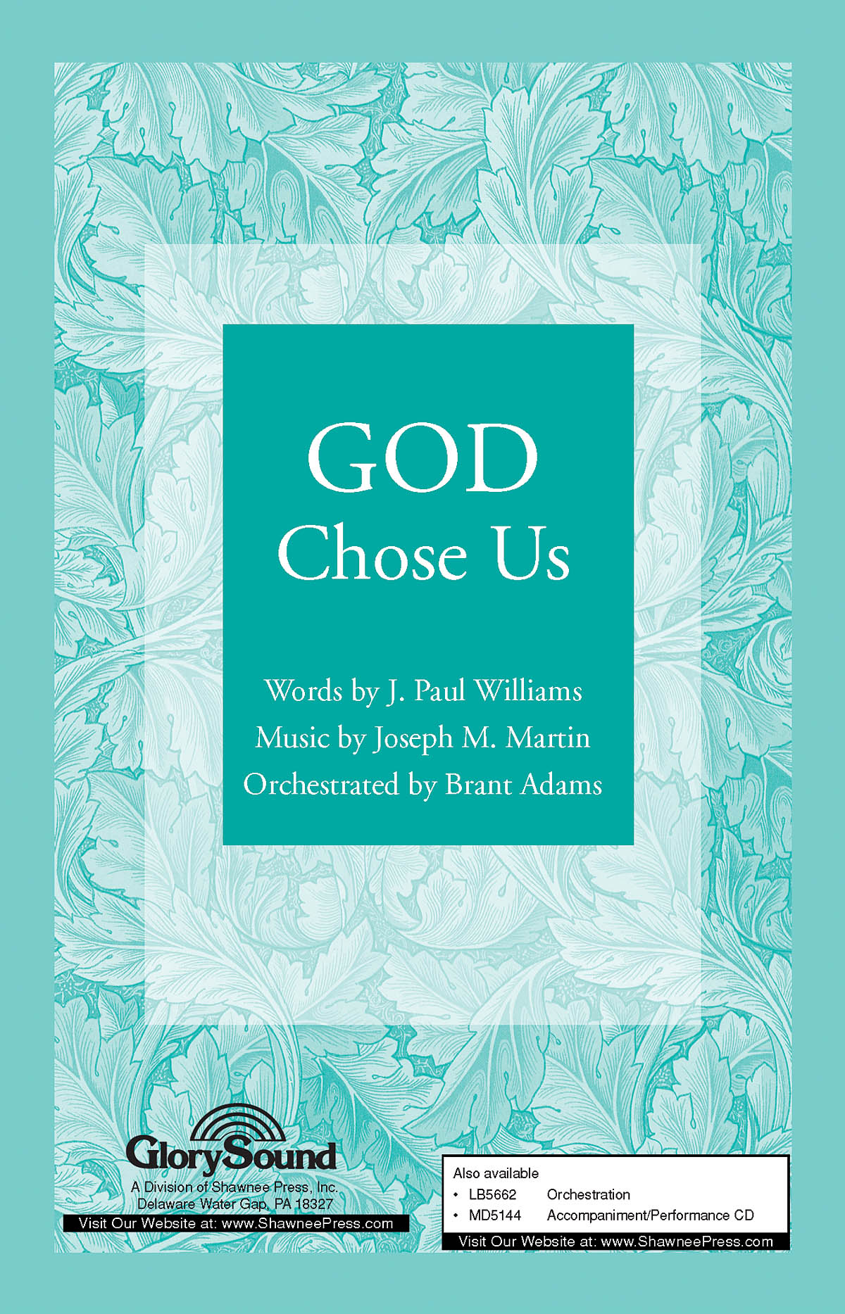 J. Paul Williams Joseph M. Martin: God Chose Us: SATB: Vocal Score