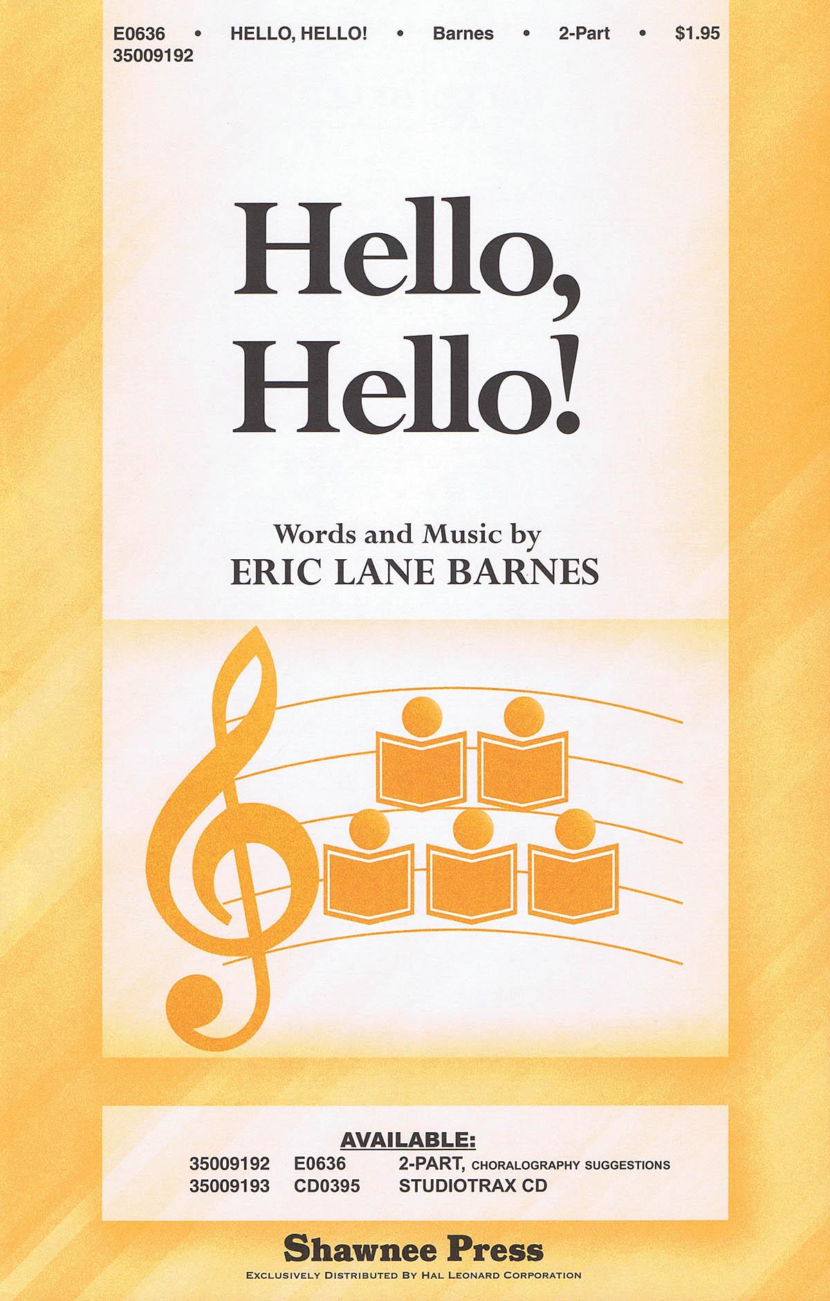 Eric Lane Barnes: Hello  Hello!: 2-Part Choir: Vocal Score