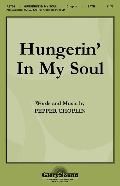 Pepper Choplin: Hungerin' in My Soul: SATB: Vocal Score