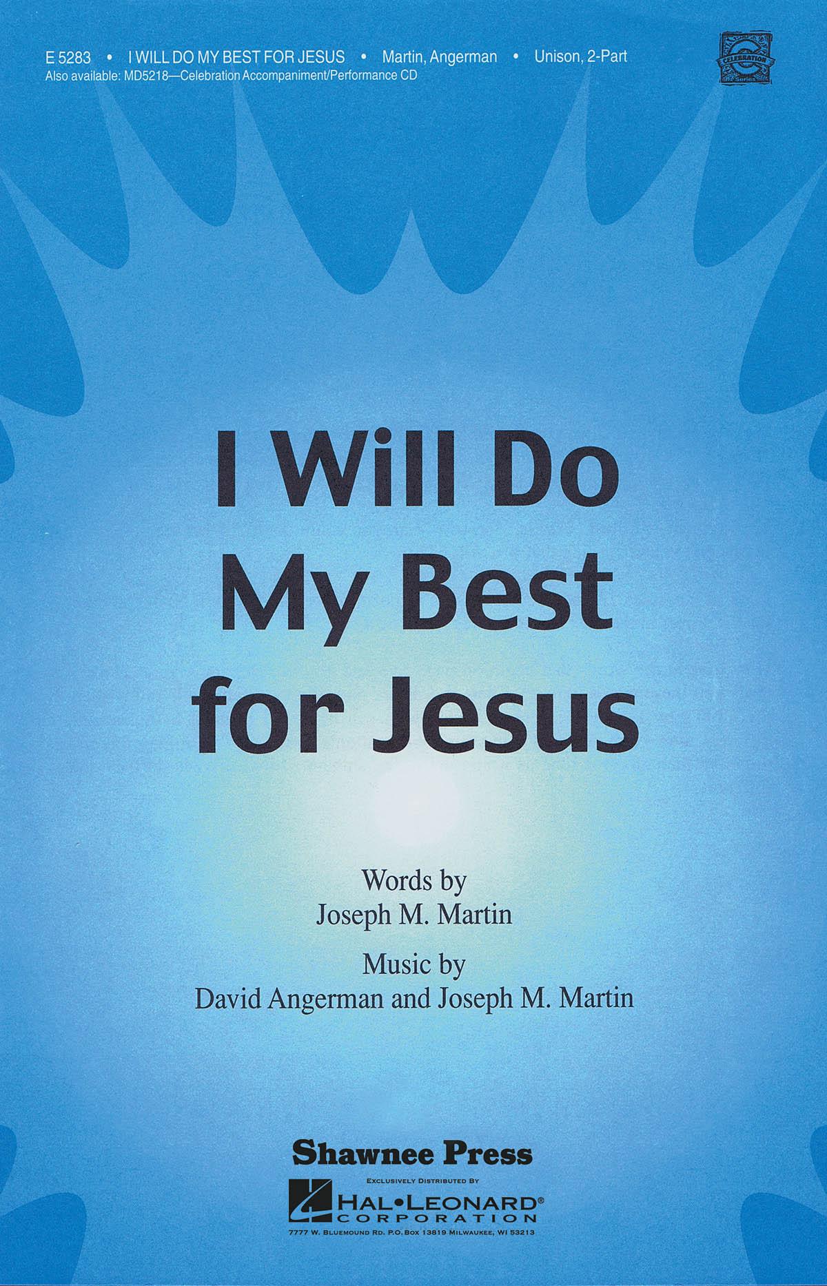 David Angerman Joseph M. Martin: I Will Do My Best for Jesus: Unison or 2-Part