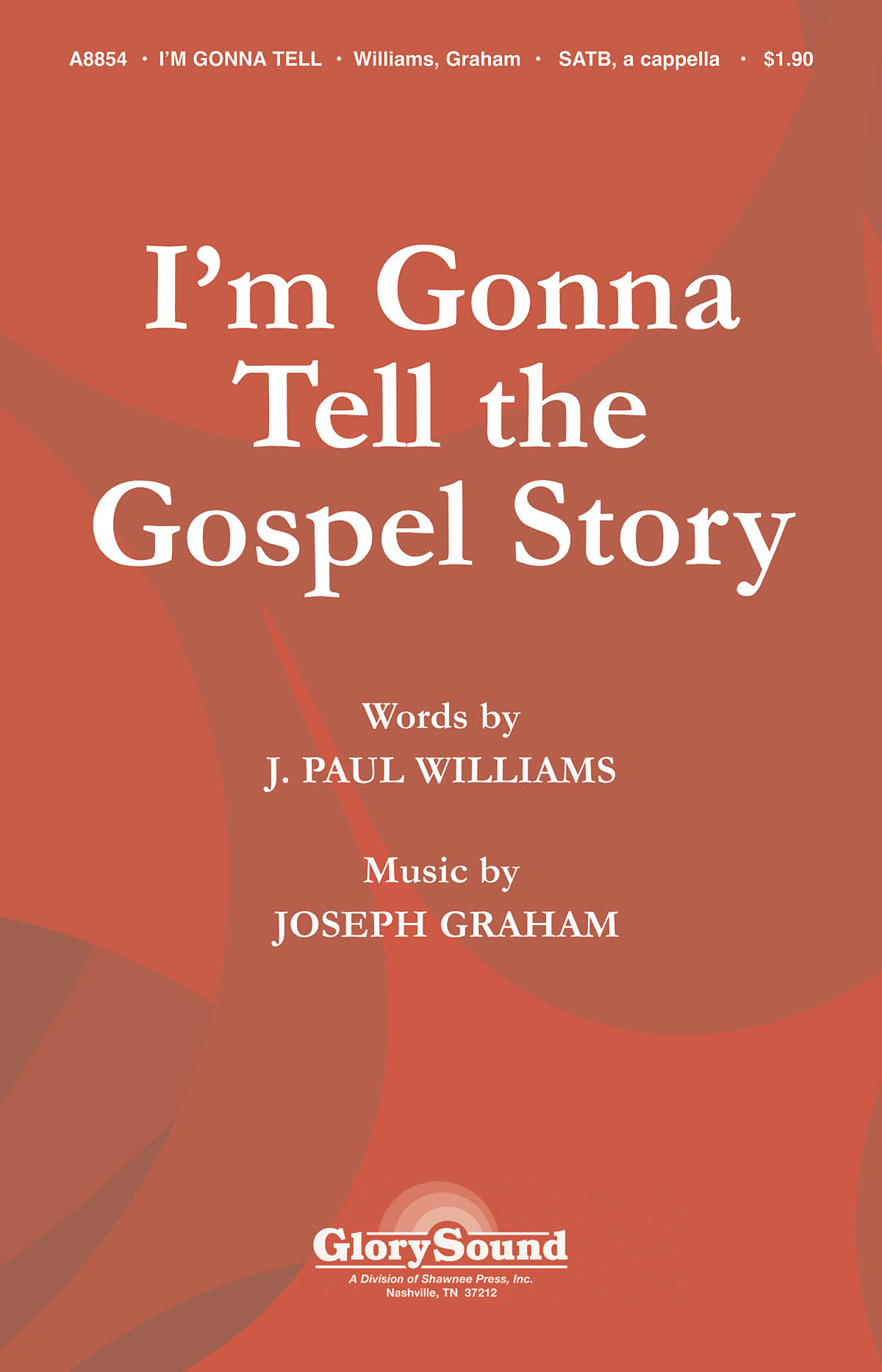 J. Paul Williams Joseph Graham: I'm Gonna Tell the Gospel Story: SATB: Vocal