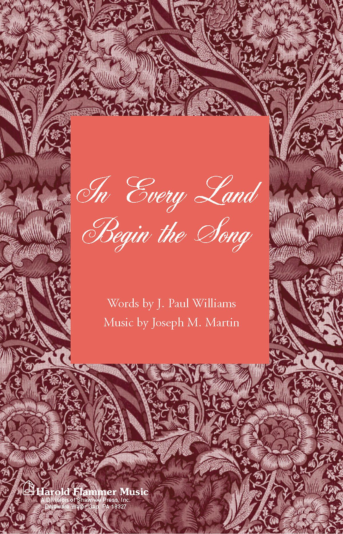 J. Paul Williams Joseph M. Martin: In Every Land Begin the Song (fr. Canticle of