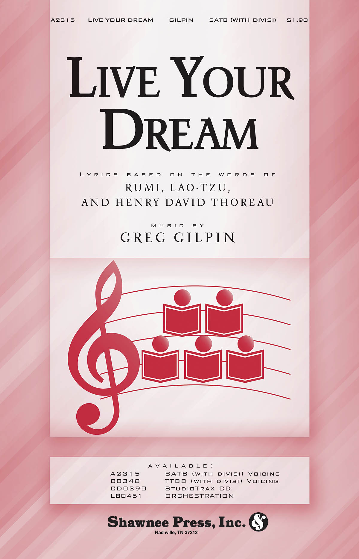 Greg Gilpin: Live Your Dream: SATB: Vocal Score