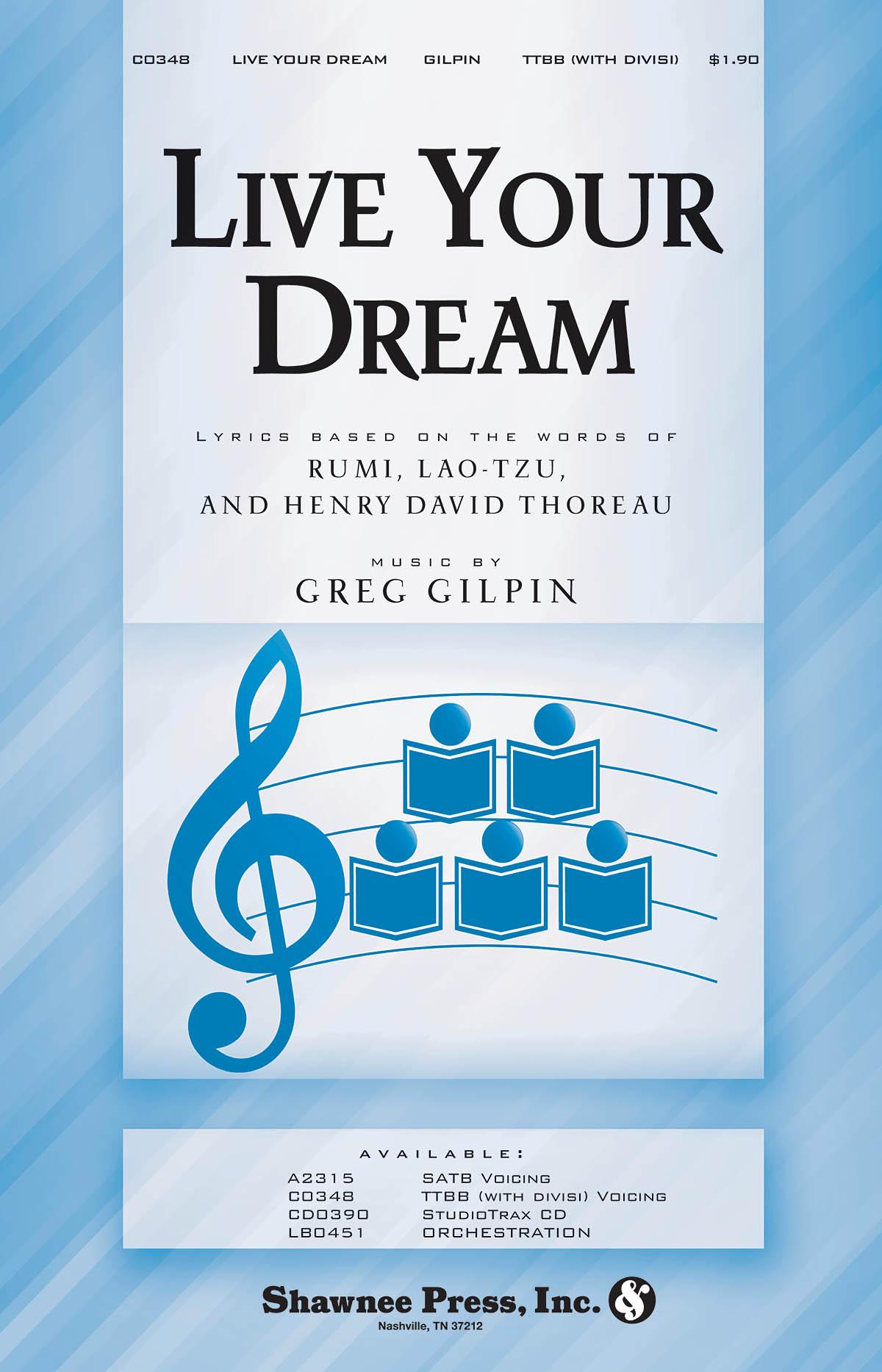 Greg Gilpin: Live Your Dream: TTBB: Vocal Score