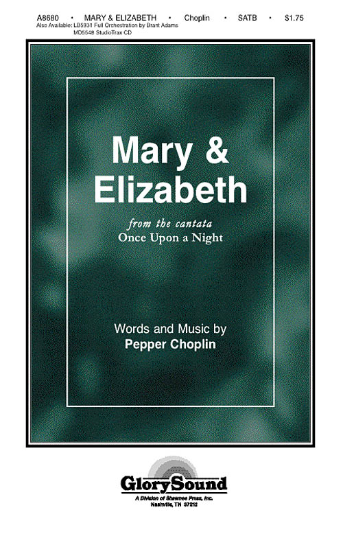 Pepper Choplin: Mary and Elizabeth from Once Upon a Night: SATB: Vocal Score