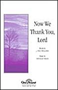 Douglas Nolan J. Paul Williams: Now We Thank You Lord: SATB: Vocal Score