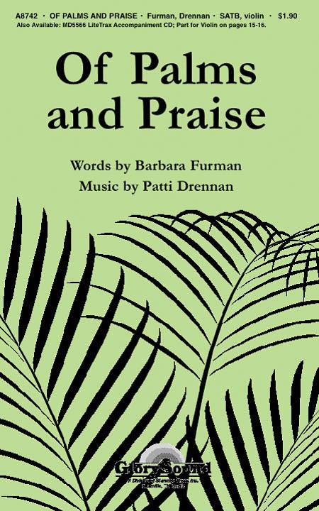 Barbara Furman Patti Drennan: Of Palms and Praise: SATB: Vocal Score