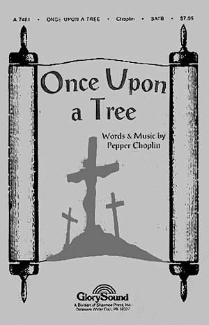 Pepper Choplin: Once Upon a Tree: SATB: Vocal Score