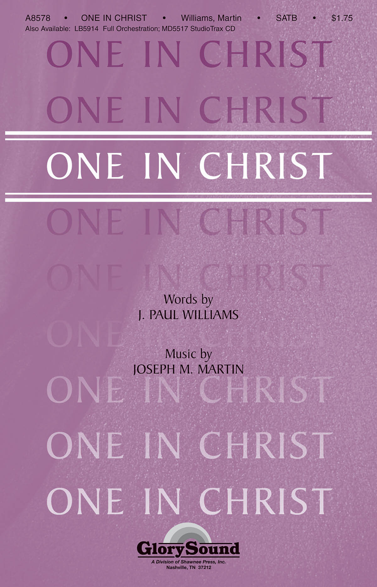 J. Paul Williams Joseph M. Martin: One in Christ: SATB: Vocal Score