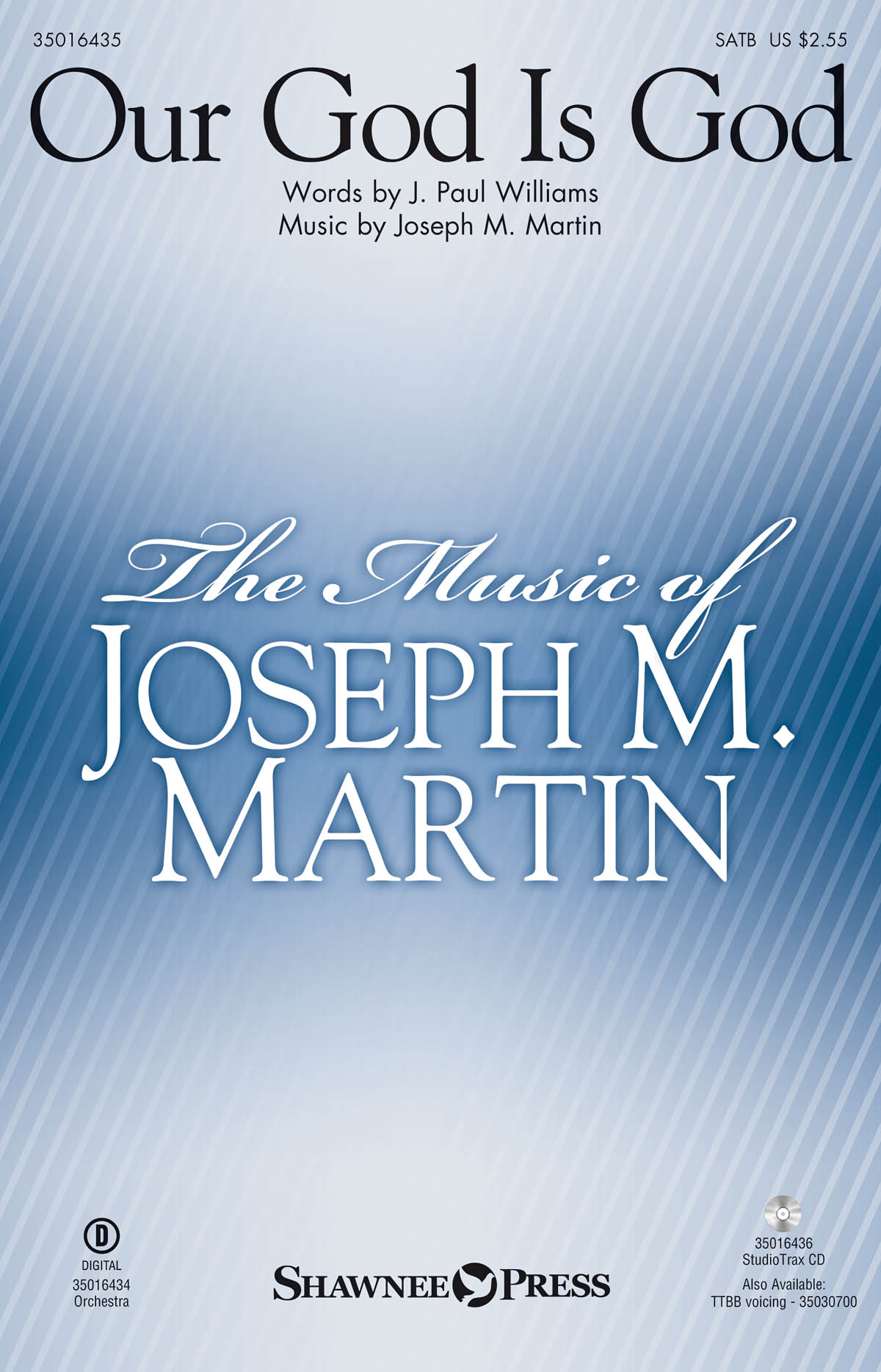 J. Paul Williams Joseph M. Martin: Our God Is God: SATB: Vocal Score