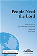 Greg Nelson Phill McHugh: People Need the Lord: SATB: Vocal Score
