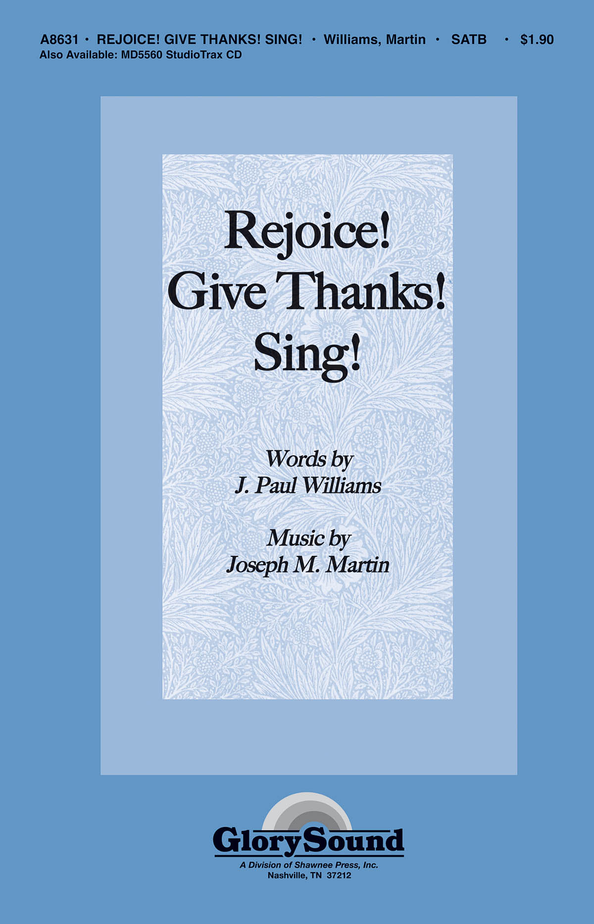 J. Paul Williams Joseph M. Martin: Rejoice! Give Thanks! Sing!: SATB: Vocal