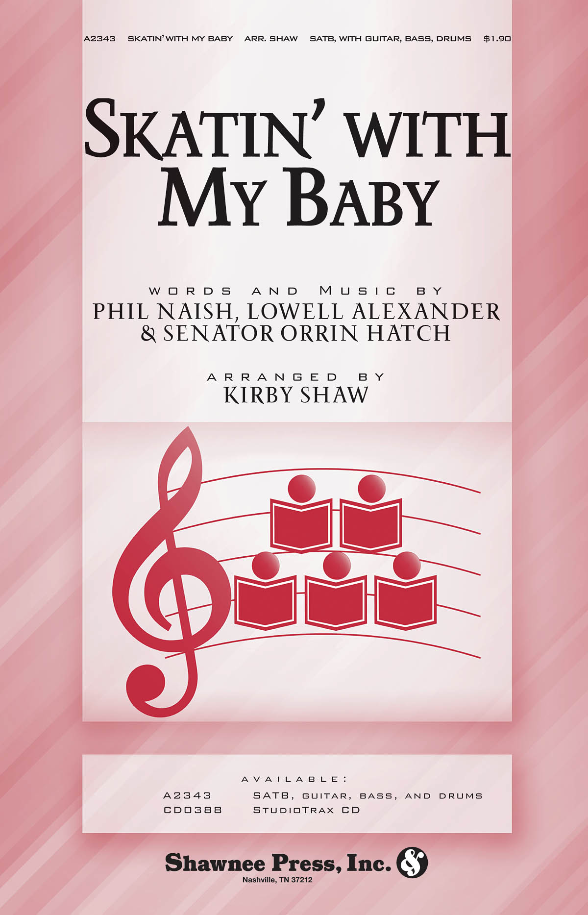 Lowell Alexander Orrin Hatch Phil Naish: Skatin' with My Baby: SATB: Vocal Score