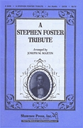 Stephen Foster: A Stephen Foster Tribute: SATB: Vocal Score
