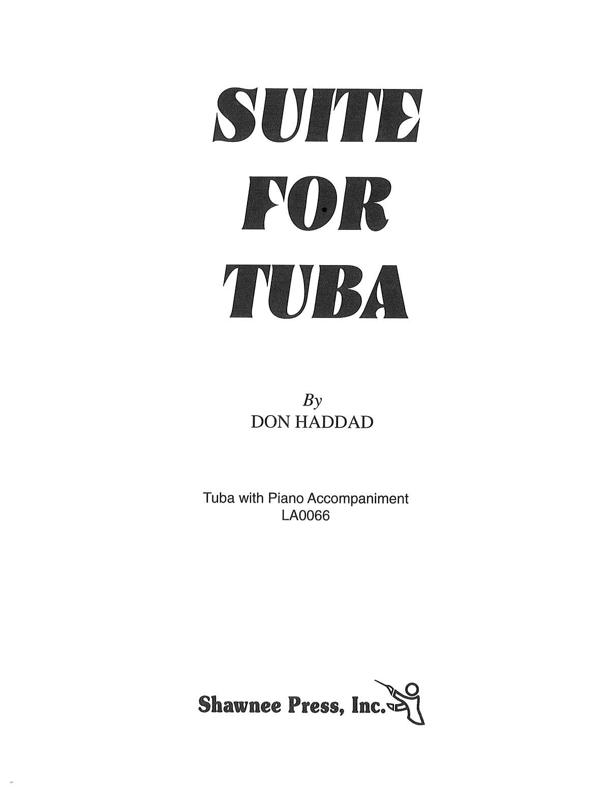 Don Haddad: Suite for Tuba: Tuba: Instrumental Work