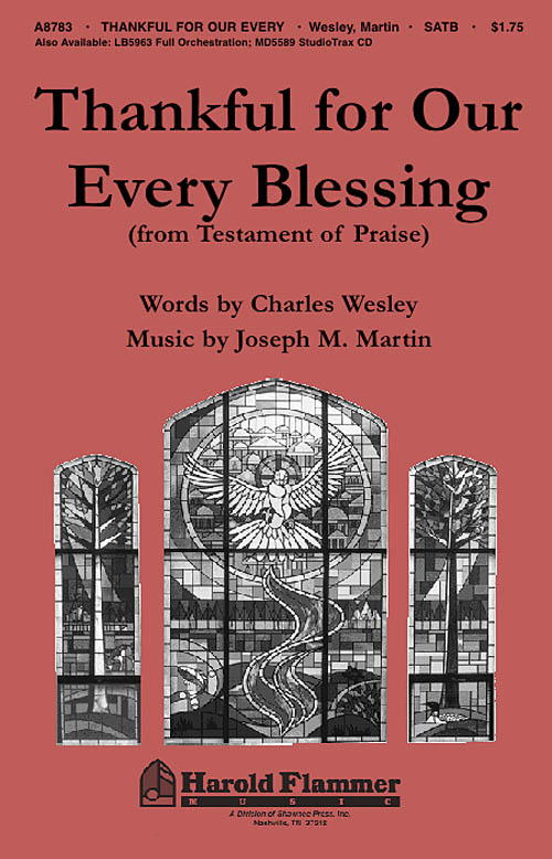 Joseph M. Martin: Thankful for Our Every Blessing: SATB: Vocal Score